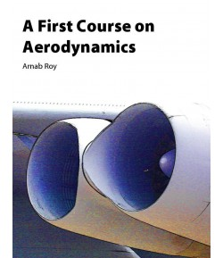 A first cours on aerodynamics  By-Arnab Roy