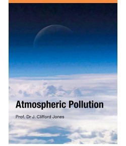 Atmospheric Pollution by Dr. J Clifford Jones