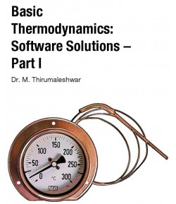 Basic thermodynamics: software solutions-part  1 -Dr.M. Thirumaleshwar