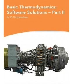 Basic thermodynamics: software solutions-part  2 -Dr.M. Thirumaleshwar