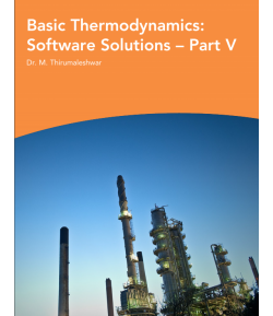 Basic thermodynamics: software solutions-part  5 -Dr.M. Thirumaleshwar