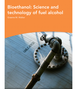 Bioethanol science and technology of fuel alcohol - Graeme M. Walker
