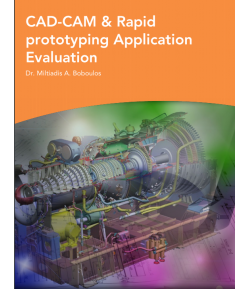 CAD-CAM & Rapid Prototyping Application Evaluation - Dr  Miltiadis A .Boboulos